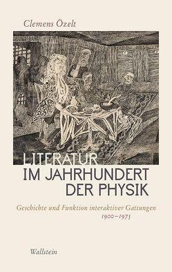 Literatur im Jahrhundert der Physik von Özelt,  Clemens