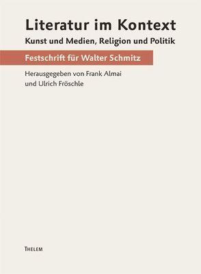 Literatur im Kontext von Almai,  Frank, Bernig,  Jörg, Drawert,  Kurt, Fröschle,  Ulrich, Gahse,  Zsuzsanna, Rakusa,  llma, Tieck,  Ludwig