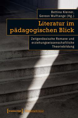 Literatur im pädagogischen Blick von Kleiner,  Bettina, Wulftange,  Gereon