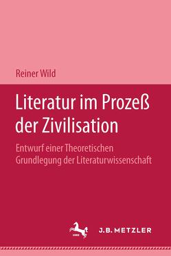 Literatur im Prozeß der Zivilisation von Wild,  Reiner