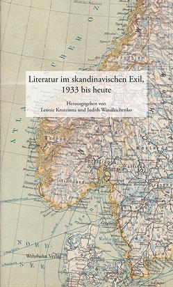 Literatur im skandinavischen Exil, 1933 bis heute von Krutzinna,  Leonie, Wassiltschenko,  Judith