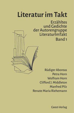 Literatur im Takt von Aboreas,  Rüdiger, Horn,  Petra, Horn,  Wolfram, Middleton,  Clifford J., Pilz,  Manfred, Riehemann,  Renate
