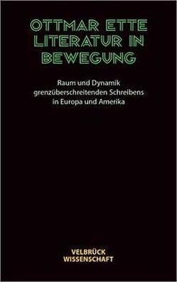 Literatur in Bewegung von Ette,  Ottmar