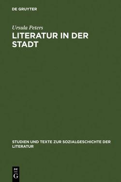 Literatur in der Stadt von Peters,  Ursula