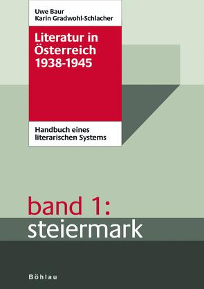 Literatur in Österreich 1938-1945 von Baur,  Uwe, Gradwohl-Schlacher,  Karin