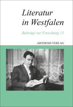 Literatur in Westfalen von Funk,  Gerald, Goedden,  Walter, Herbst,  Alban Nikolai, Ketelsen,  Uwe K, Maxwill,  Arnold, Rottschäfer,  Nils, Schmidt,  Siegfried J.