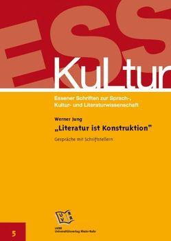 """""""Literatur ist Konstruktion"""" von Jung,  Werner"""