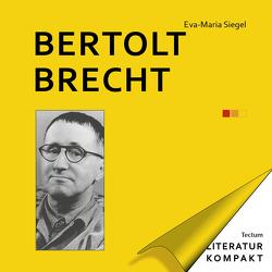 Literatur Kompakt: Bertolt Brecht von Siegel,  Eva Maria