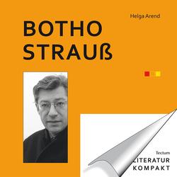 Literatur Kompakt: Botho Strauß von Arend,  Helga