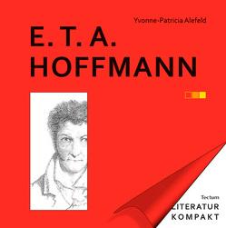 Literatur Kompakt: E. T. A. Hoffmann von Alefeld,  Yvonne-Patricia, Grimm,  Gunter E.
