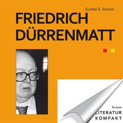 Literatur kompakt: Friedrich Dürrenmatt von Grimm,  Gunter E.