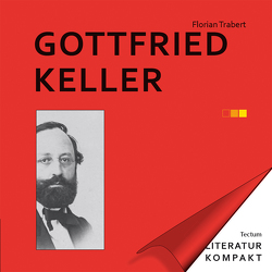 Literatur Kompakt: Gottfried Keller von Grimm,  Gunter E., Trabert,  Florian