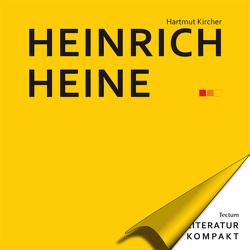 Literatur Kompakt: Heinrich Heine von Grimm,  Gunter E., Kircher,  Hartmut