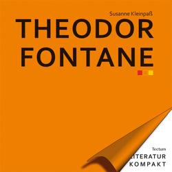 Literatur Kompakt: Theodor Fontane von Grimm,  Gunter E., Kleinpaß,  Susanne