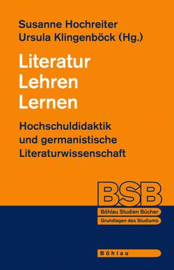 Literatur Lehren Lernen von Hochreiter,  Susanne, Klingenböck,  Ursula