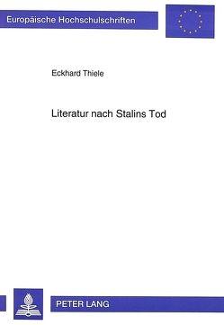 Literatur nach Stalins Tod von Thiele,  Eckhard