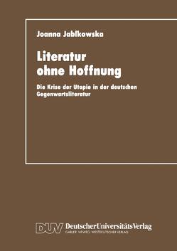 Literatur ohne Hoffnung von Jabkowska,  Joanna