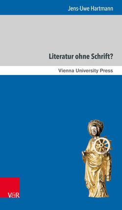 Literatur ohne Schrift? von Hartmann,  Jens-Uwe