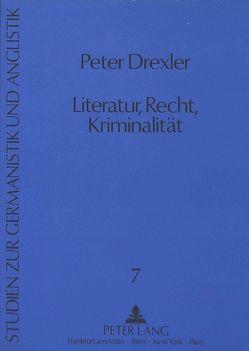 Literatur, Recht, Kriminalität von Drexler,  Peter