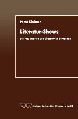 Literatur-Shows von Kirchner,  Petra