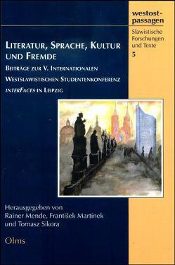 Literatur, Sprache, Kultur und Fremde von Martínek,  František, Mende,  Rainer, Sikora,  Thomas