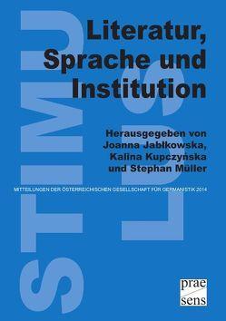Literatur, Sprache und Institution von Jablkowska,  Joanna, Kupczynska,  Kalina, Mueller,  Stephan