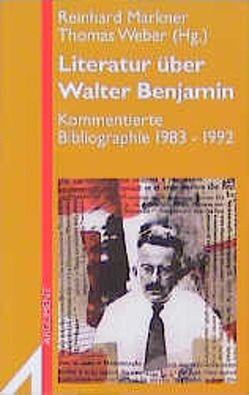 Literatur über Walter Benjamin von Markner,  Reinhard, Weber,  Thomas