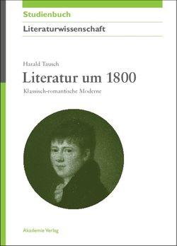Literatur um 1800 von Tausch,  Harald