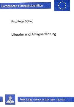 Literatur und Alltagserfahrung von Doelling,  Fritz Peter