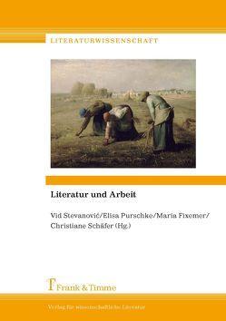 Literatur und Arbeit von Fixemer,  Maria, Purschke,  Elisa, Schaefer,  Christiane, Stevanovic,  Vid