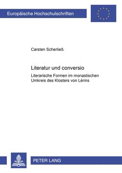 Literatur und «conversio» von Scherließ,  Carsten