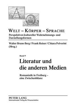 Literatur und die anderen Medien von Berg,  Walter Bruno, Polverini,  Chiara, Reiser,  Frank