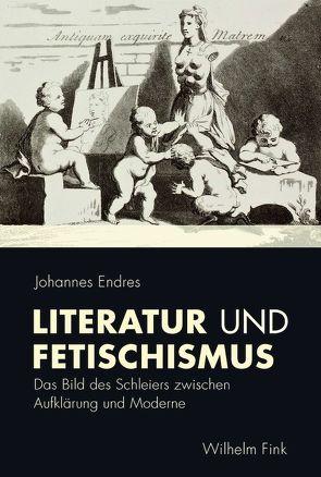Literatur und Fetischismus von Endres,  Johannes