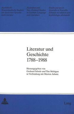 Literatur und Geschichte 1788-1988 von Adams,  Marion, Mehigan,  Tim, Schulz,  Gerhard