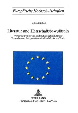 Literatur und Herrschaftsbewusstsein von Kokott,  Hartmut