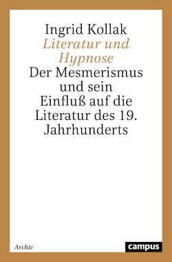Literatur und Hypnose von Kollak,  Ingrid