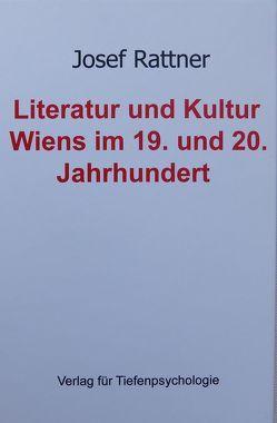 Literatur und Kultur Wiens im 19. und 20. Jahrhundert von Rattner,  Josef