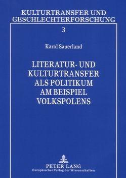 Literatur- und Kulturtransfer als Politikum am Beispiel Volkspolens von Sauerland,  Karol