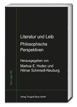 Literatur und Leib von Hodec,  Markus, Schmiedl-Neuburg,  Hilmar