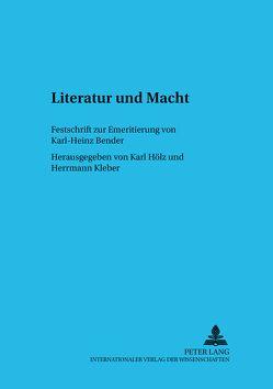 Literatur und Macht von Hölz,  Karl, Kleber,  Hermann