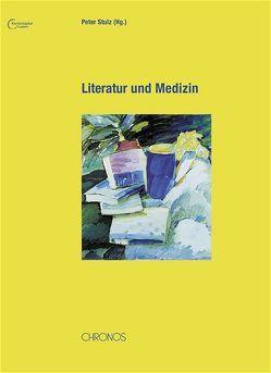 Literatur und Medizin von Nager,  Frank, Schulz,  Peter, Stulz,  Peter