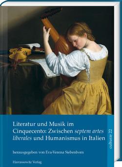 Literatur und Musik im Cinquecento: Zwischen <i>septem artes liberales</i> und Humanismus in Italien von Siebenborn,  Eva-Verena