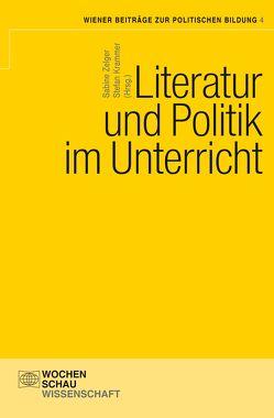 Literatur und Politik im Unterricht von Krammer,  Stefan, Zelger,  Sabine