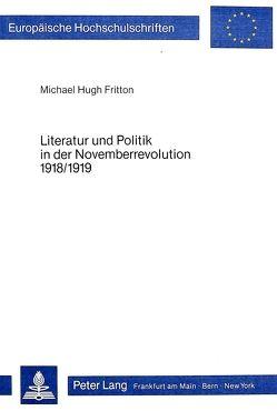 Literatur und Politik in der Novemberrevolution 1918/1919 von Fritton,  Michael Hugh