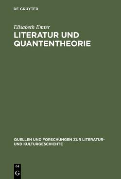 Literatur und Quantentheorie von Emter,  Elisabeth