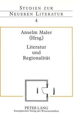 Literatur und Regionalität von Maler,  Anselm