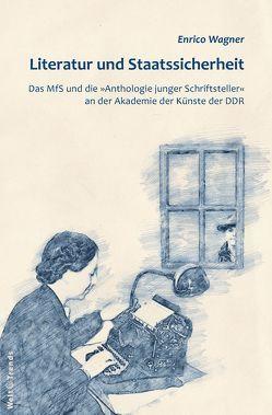 Literatur und Staatssicherheit von Wagner,  Enrico