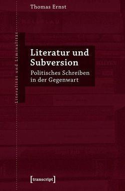 Literatur und Subversion von Ernst,  Thomas