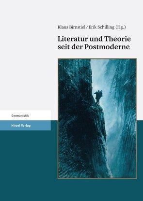 Literatur und Theorie seit der Postmoderne von Birnstiel,  Klaus, Gumbrecht,  Hans Ulrich, Schilling,  Erik