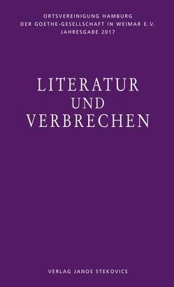 Literatur und Verbrechen von Hehle,  Christine, Koopmann,  Helmut, Meier,  Albert, Wortmann,  Thomas